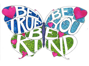 School moto Be True Be Kind Be You